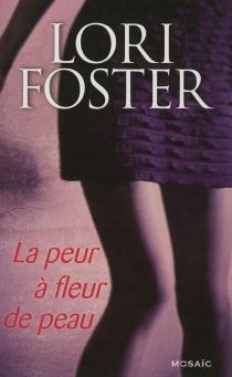 La peur à fleur de peau - LoriFoster