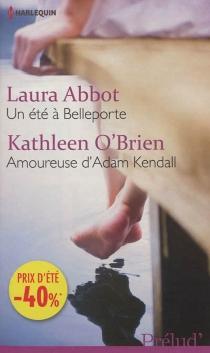 Un été à Belleporte| Amoureuse d'Adam Kendall - LauraAbbot