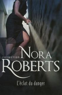L'éclat du danger - NoraRoberts