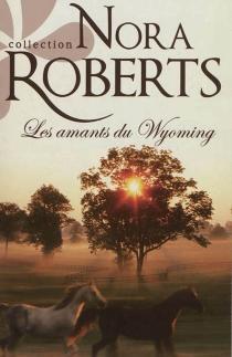Les amants du Wyoming - NoraRoberts