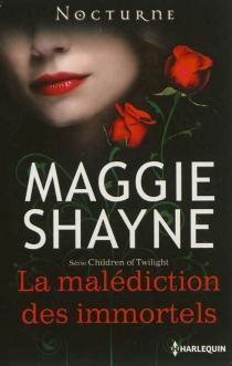 La malédiction des immortels : Children of Twilight - MaggieShayne