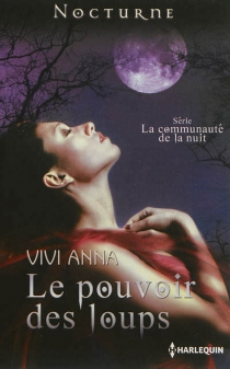 Le pouvoir des loups : la communauté de la nuit - ViviAnna