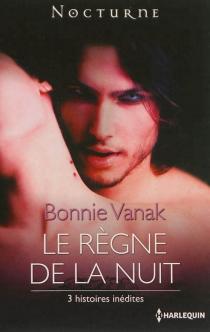 Le règne de la nuit - BonnieVanak