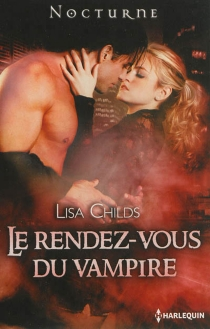 Le rendez-vous du vampire - Lisa Childs