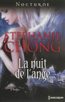 La nuit de l'ange : the company of angels - Stephanie Chong