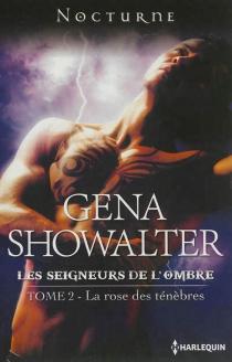 La rose des ténèbres : les seigneurs de l'ombre - GenaShowalter