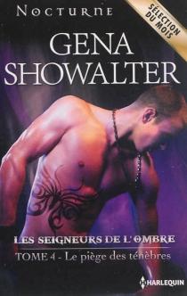Le piège des ténèbres : les seigneurs de l'ombre - GenaShowalter