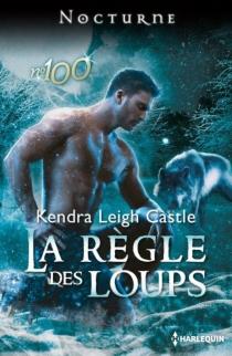 La règle des loups - Kendra LeighCastle