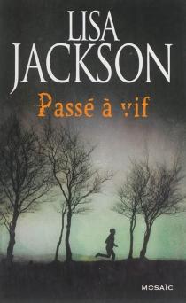 Passé à vif - LisaJackson