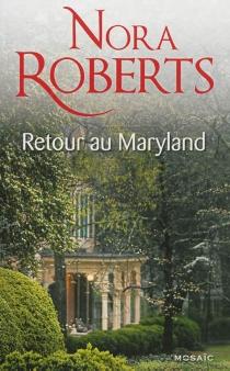 Retour au Maryland - NoraRoberts