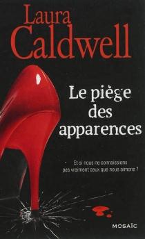 Le piège des apparences - LauraCaldwell