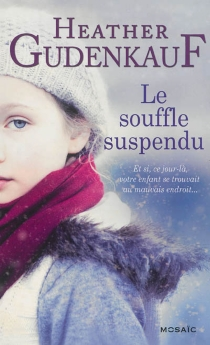 Le souffle suspendu - Heather Gudenkauf