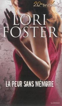 La peur sans mémoire - LoriFoster