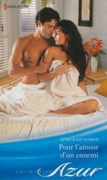 Pour l'amour d'un ennemi - Lynn RayeHarris