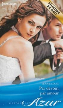 Par devoir, par amour - JennieLucas