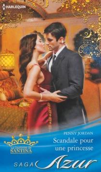 Scandale pour une princesse : la couronne de Santina - PennyJordan