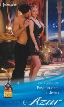 Passion dans le désert : les princes du désert - CarolMarinelli