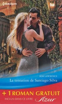 La tentation de Santiago Silva| Amoureuse sur contrat - HelenBrooks