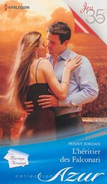 L'héritier des Falconari : mariage arrangé - PennyJordan