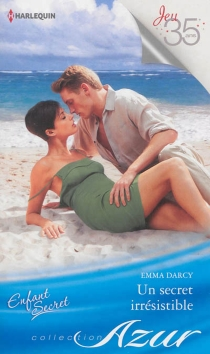 Un secret irrésistible : enfant secret - Emma Darcy