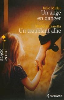 Un ange en danger| Un troublant allié - MarieFerrarella