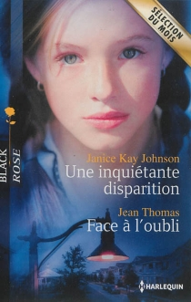 Une inquiétante disparition| Face à l'oubli - Janice Kay Johnson