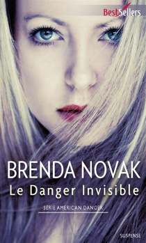 Le danger invisible : American danger - Brenda Novak