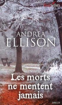 Les morts ne mentent jamais - AndreaEllison