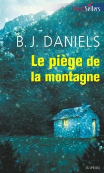 Le piège de la montagne - B. J.Daniels