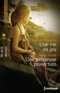 Une vie en jeu| Une précieuse protection - CharlotteDouglas