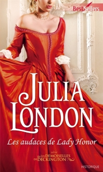 Les audaces de lady Honor : les demoiselles de Beckington - Julia London