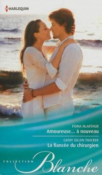 Amoureuse... à nouveau| La fiancée du chirurgien - FionaMcArthur