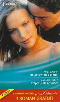 Un patient très spécial| Irrépressible attirance| Eprise d'un médecin - AnnieClaydon