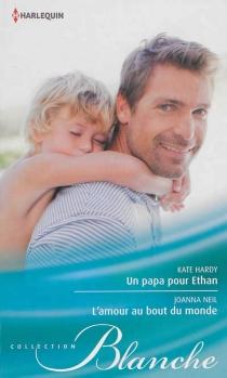 Un papa pour Ethan| L'amour au bout du monde - KateHardy