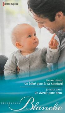 Un bébé pour le Dr Stanford| Un avenir pour deux - MarionLennox
