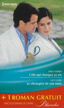 L'été qui changea sa vie| Le chirurgien de son coeur| Une nouvelle carrière pour le Dr Winters - LucyClark