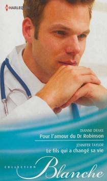Pour l'amour du Dr Robinson| Le fils qui a changé sa vie - DianneDrake