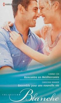 Rencontre en Méditerranée| Ensemble pour une nouvelle vie - ConnieCox