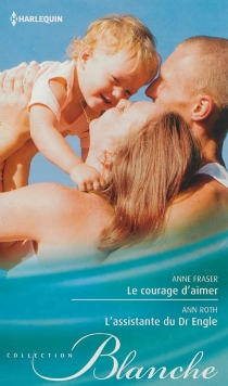 Le courage d'aimer| L'assistante du Dr Engle - AnneFraser