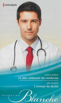 Le plus séduisant des médecins| L'envoyé du destin - JudyDuarte