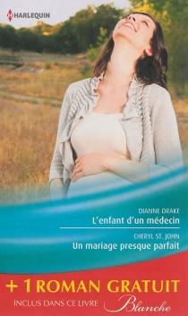 L'enfant d'un médecin| Un mariage presque parfait| Une femme déterminée - DianneDrake