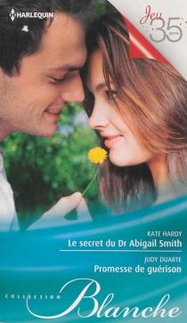 Le secret du Dr Abigail Smith| Promesse de guérison - JudyDuarte