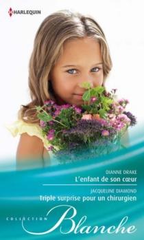 L'enfant de son coeur| Triple surprise pour un chirurgien - JacquelineDiamond
