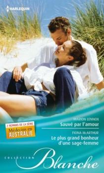 Sauvé par l'amour| Le plus grand bonheur d'une sage-femme : médecins en Australie - MarionLennox