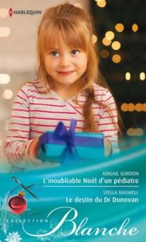 L'inoubliable Noël d'un pédiatre| Le destin du Dr Donovan - StellaBagwell
