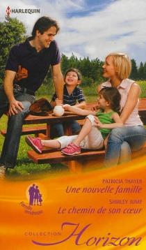 Une nouvelle famille| Le chemin de son coeur - ShirleyJump