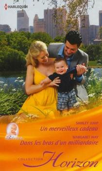 Un merveilleux cadeau : bébé câlin  Dans les bras d'un milliardaire - ShirleyJump