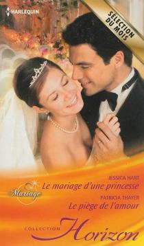 Le mariage d'une princesse : mariage| Le piège de l'amour - JessicaHart