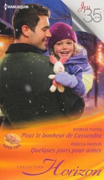 Pour le bonheur de Cassandra : super papa| Quelques jours pour aimer - PatriciaThayer