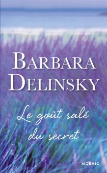 Le goût salé du secret - BarbaraDelinsky